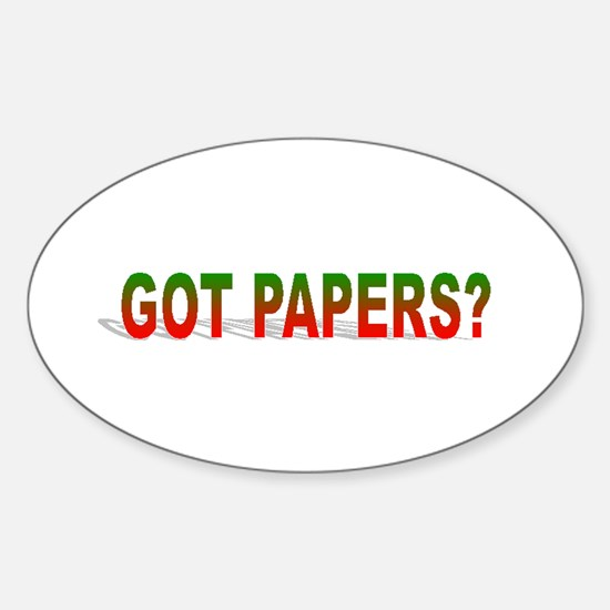 Got Papers? Oval Decal
