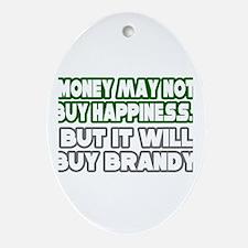 """Money, Happiness, Brandy"" Oval Ornament"