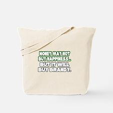 """Money, Happiness, Brandy"" Tote Bag"