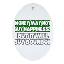 """Money, Happiness, Bourbon"" Oval Ornament"