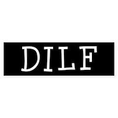 DILF Bumper Bumper Sticker