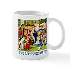 Who Let Blondie In? Mug