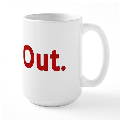 I Put Out Large Mug