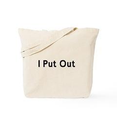 I Put Out Tote Bag