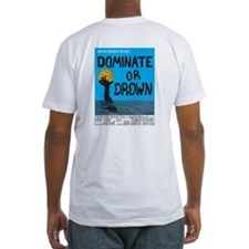 Dominate or Drown Shirt