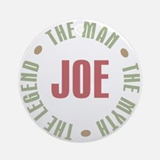 Joe Man Myth Legend Ornament (Round)