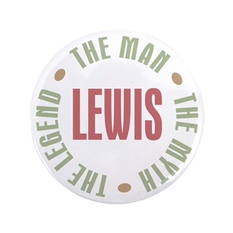 "Lewis Man Myth Legend 3.5"" Button"