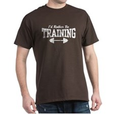 I'd Rather Be Training T-Shirt