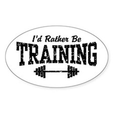 I'd Rather Be Training Oval Decal