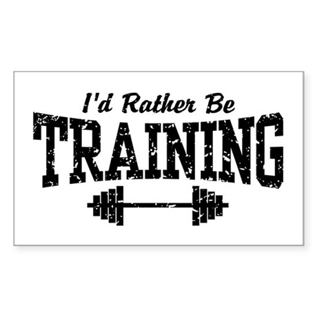 I'd Rather Be Training Rectangle Sticker