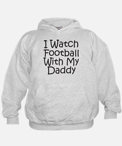Watch Football With Daddy! Hoodie