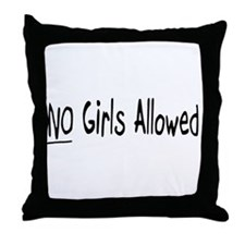 No Girls Allowed Throw Pillow