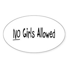 No Girls Allowed Oval Decal