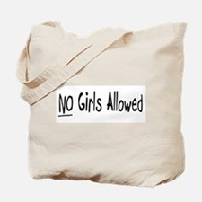No Girls Allowed Tote Bag