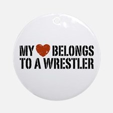 My Heart Belongs to a Wrestler Ornament (Round)