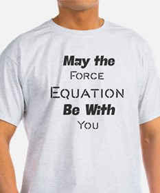 Cute May the force be with you physics T-Shirt