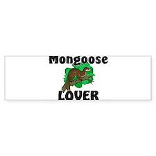Mongoose Lover Bumper Bumper Sticker