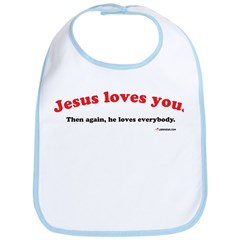 Jesus Loves You...Then Again Bib