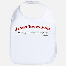 Jesus Loves You...Then Again Bib