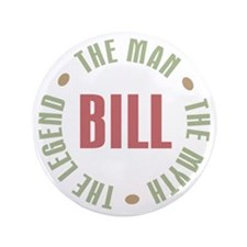 "Bill Man Myth Legend 3.5"" Button"