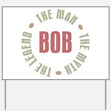 Bob Man Myth Legend Yard Sign