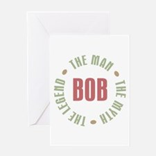 Bob Man Myth Legend Greeting Card
