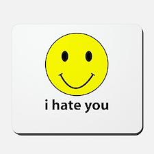 i hate you Mousepad