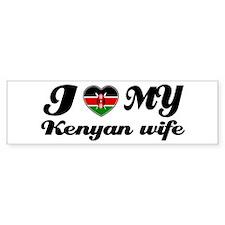 I love my Kenyan Wife Bumper Bumper Sticker