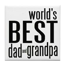 world's BEST dad & grandpa Tile Coaster