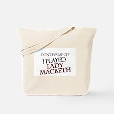 I Played Lady Macbeth Tote Bag