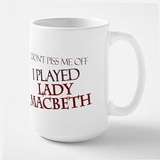 I Played Lady Macbeth Mug