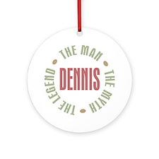 Dennis Man Myth Legend Ornament (Round)
