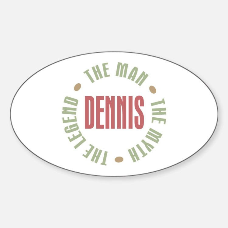 Dennis Man Myth Legend Oval Decal