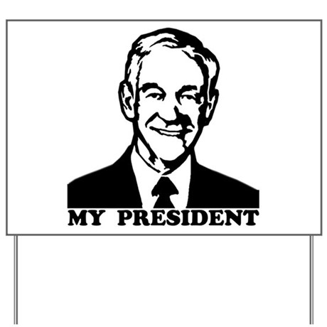 Ron Paul, My President Yard Sign