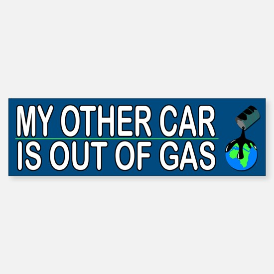 My Other Car Is Out Of Gas