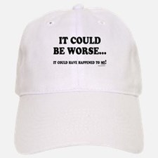 Could Be Worse Baseball Baseball Cap