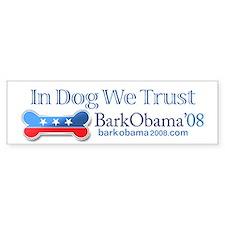 In Dog We Trust Bark Obama bumper sticker