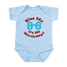 Kiss Me It's My 8-8 Birthday Infant Bodysuit