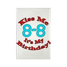 Kiss Me It's My 8-8 Birthday Rectangle Magnet