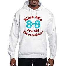Kiss Me It's My 8-8 Birthday Hoodie