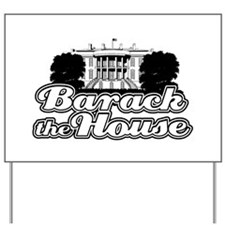 ::: Barack The House ::: Yard Sign