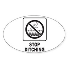 Stop Ditching! Oval Decal