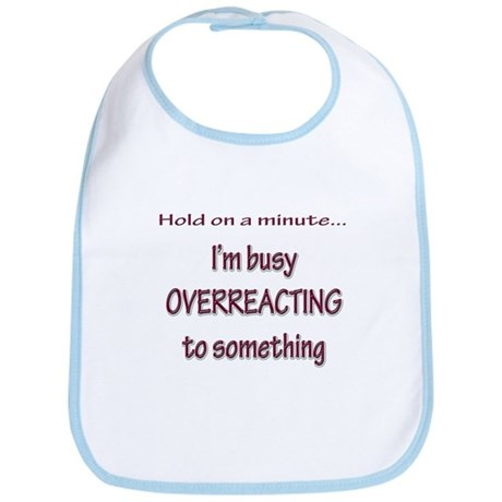 Overreacting Bib