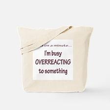 Overreacting Tote Bag