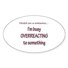 Overreacting Oval Decal