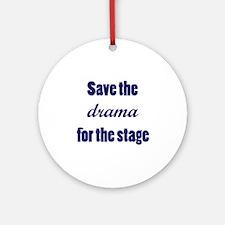 Save the Drama Ornament (Round)