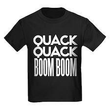 Quack Quack BOOM BOOM T