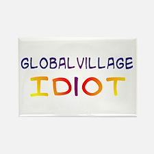 Global Village Idiot Rectangle Magnet