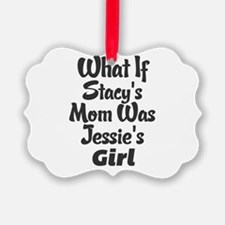 What If Stacy's Mom Was Jessie's Ornament