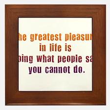 Greatest pleasure in Life Framed Tile